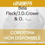 Bela Fleck/J.D.Crowe & O. - Son Of Rounder Banjo cd musicale di Fleck/j.d.crowe Bela