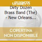 New orleans brass band - dirty dozen brass cd musicale di Dirty dozen brass band & o.