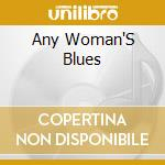 Any Woman'S Blues cd musicale di I.thomas/r.brown & o.