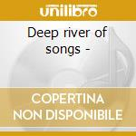 Deep river of songs - cd musicale di Virginia and piedmont