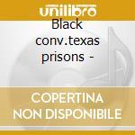 Black conv.texas prisons - cd musicale di Wake up dead man