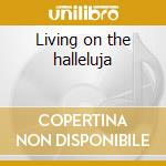 Living on the halleluja cd musicale di Joseph Spence