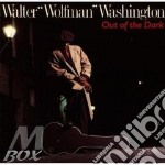 Out of the dark - washington walter cd musicale di Walter wolfman washington