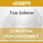 True believer cd musicale di Irma Thomas