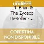 L'Il Brian & The Zydeco Hi-Roller - Fresh cd musicale di L'il brian & the zydeco hi-ro