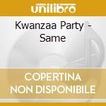 Kwanzaa Party - Same cd musicale di Party Kwanzaa