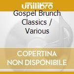 Gospel Brunch Classics cd musicale di Brunch Gospel
