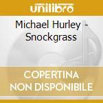 Snockgrass - cd musicale di Michael Hurley