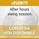 After hours swing session cd musicale di Duke Robillard