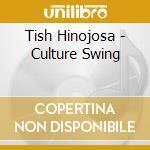 Tish Hinojosa - Culture Swing cd musicale di Hinojosa Tish