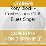 Rory Block - Confessions Of A Blues Singer cd musicale di Rory Block