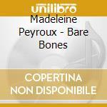 Madeleine Peyroux - Bare Bones cd musicale di Madeleine Peyroux