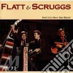 Don't get above your... - flatt lester scruggs earl cd musicale di Lester flatt & earl scruggs