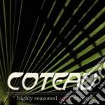 Coteau - Highly Seasoned Cajun Mus cd musicale di Coteau