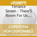 There's room for us all cd musicale di Simien Terrance