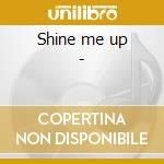 Shine me up - cd musicale di Parker Bobby