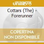 Cottars (The) - Forerunner cd musicale di THE COTTARS