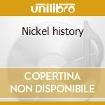 Nickel history cd musicale di Shoulders Big