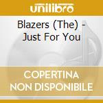 Blazers - Just For You cd musicale di Blazers The