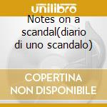 Notes on a scandal(diario di uno scandalo) cd musicale di Philip Glass
