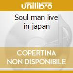 Soul man live in japan cd musicale di Otis Clay
