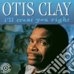 Otis Clay - I'll Treat You Right cd musicale di Otis Clay