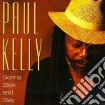 Kelly Paul - Gonna Stick And Stay cd musicale di Paul Kelly