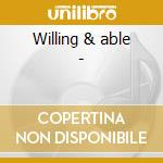 Willing & able - cd musicale di Reed Dalton