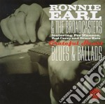Blues & ballads - earl ronnie cd musicale di Ronnie earl & the broadcasters