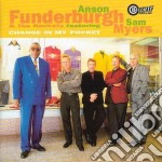Change in my pocket - funderburgh anson cd musicale di Anson funderburgh & the rocket