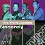 The Persuasions - Sincerely cd musicale di The Persuasions
