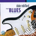 Plays blues rounder years - robillard duke cd musicale di Duke Robillard