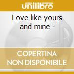 Love like yours and mine - cd musicale di Crawford Davell