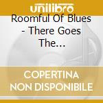 Roomful Of Blues - There Goes The Neighborhood cd musicale di Roomful of blues