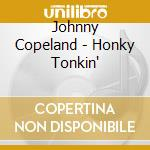 Honky tonkin' - copleand johnny cd musicale di Johnny Copeland