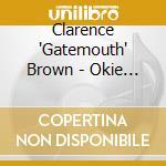 Clarence 'Gatemouth' Brown - Okie Dokie Stomp cd musicale di Clarence-gatem Brown