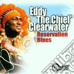 Eddy 'The Chief' Clearwater - Reservation cd musicale di CLEARWATER EDDY