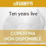 Ten years live cd musicale di Nighthawks The