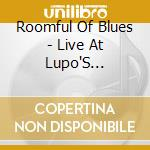 Live at lupo's heartbreak cd musicale di Roomful of blues