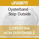 Step outside cd musicale di The oyster band