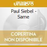 Same - cd musicale di Siebel Paul