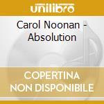Carol Noonan - Absolution cd musicale di Noonan Carol
