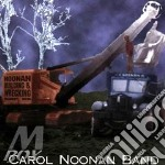 Carol Noonan - Noonan Building And Wreck cd musicale di Carol noonan band