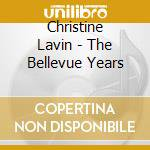 Christine Lavin - The Bellevue Years cd musicale di Lavin Christine