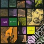 Broke down - cd musicale di Cleaves Slaid