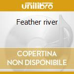 Feather river cd musicale di Espinola/duisit