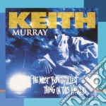 Murray Keith - Most Beautifullest Thing In This World cd musicale di Keith Murray