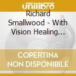 Healing-live in detroit cd musicale di Richard Smallwood