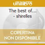 The best of... - shirelles cd musicale di Shirelles The