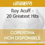 Roy Acuff  - 20 Greatest Hits cd musicale di Earl Bostic